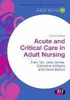 Tait D, James J, Williams C and Barton D (2016) Acute and critical care in adult nursing (2nd edition), London: Learning Matters