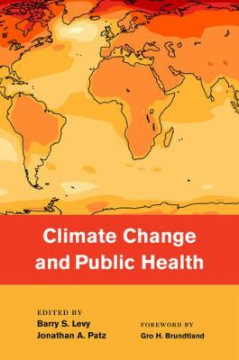 Levy B and Patz J (2015) Climate Change and Public Health, New York: Oxford University Press.