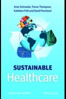 Schroeder K, Thompson T, Frith K and Pencheon D (2012) Sustainable Healthcare, 1st edn, Somerset: Wiley.