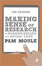 Moule P (2018) Making sense of research in nursing, health and social care (6th edition), London: Sage.