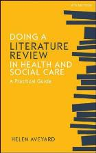 Aveyard H (2014) Doing a literature review in health and social care: a practical guide (3rd edition), Maidenhead: Open University Press.