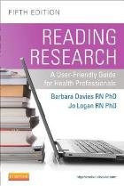 Davies B and Logan J (2012) Reading research: a user-friendly guide for health professionals, Toronto: Elsevier.