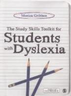 Gribben, M (2012) The study skills toolkit for students with dyslexia