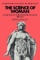 Moscucci O (1993) The science of woman: gynaecology and gender in England 1800-1929, Cambridge: Cambridge University Press.