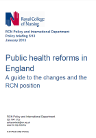 Public health reforms in England: a guide to the changed and the RCN position.