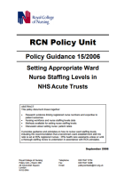 Royal College of Nursing Policy Unit (2006) Setting appropriate nurse staffing levels in NHS Acute Trusts (Policy guidance 15/2006), London: RCN.