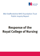 Mid Staffordshire NHS Foundation Trust Public Inquiry Report: response of the Royal College of Nursing. Executive summary