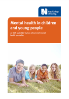 Mental health in children and young people: an RCN toolkit for nurses who are not mental health specialists.