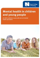 Royal College of Nursing (2014) Mental health in children and young people: an RCN toolkit for nurses who are not mental health specialists, London: RCN.