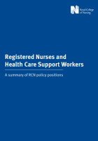 Royal College of Nursing (2015) Registered nurses and health care support workers: a summary of RCN policy positions, London: RCN.