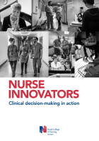 Royal College of Nursing Scotland (2015) Nurse Innovators: clinical decision-making in action, RCN: Edinburgh.
