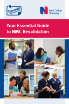 Royal College of Nursing (2015) Your essential guide to NMC revalidation, London: RCN.