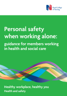 Royal College of Nursing (2016) Personal safety when working alone: guidance for members working in health and social care, London: RCN.