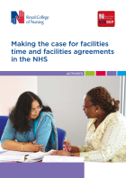 Royal College of Nursing (2017) Making the case for facility time and facilities agreements in the NHS, London: RCN