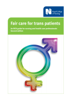 Royal College of Nursing (2017) Fair care for trans patients: an RCN guide for nursing and health professionals, London: RCN.