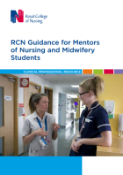 Royal College of Nursing (2017) RCN guidance for mentors of nursing and midwifery students, London: RCN.