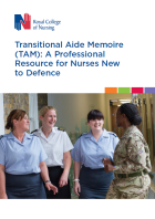Royal College of Nursing (2017) Transitional aide memoire (TAM): a professional resource for nurses new to defence, London: RCN.