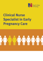 Royal College of Nursing (2017) Clinical nurse specialist in early pregnancy care, London: RCN.