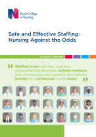 Royal College of Nursing (2017) Safe and effective staffing: nursing against the odds, London: RCN.