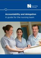 Royal College of Nursing (2017) Accountability and delegation, a guide for the nursing team, London: RCN.