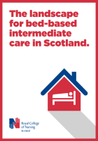 Royal College of Nursing (2017) The landscape for bed-based intermediate care in Scotland, Edinburgh, RCN.