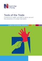 Royal College of Nursing (2018) Tools of the trade: guidance for health care staff on glove use and the prevention of contact dermatitis, London: RCN.