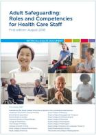 Royal College of Nursing (2018) Adult safeguarding: roles and competencies for health care staff, London: RCN.