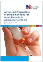 Royal College of Nursing (2018) Advanced preparation of insulin syringes for adult patients to administer at home. Guidance for nurses (3rd edition), London: RCN.