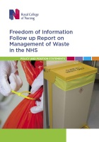 Royal College of Nursing (2011) Freedom of Information Follow up Report on Management of Waste in the NHS, London: RCN.