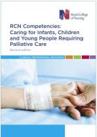 Royal College of Nursing (2018) RCN competencies: caring for infants, children and young people requiring palliative care (2nd edition), London: RCN.