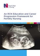 RCN Education and career framework for fertility nursing