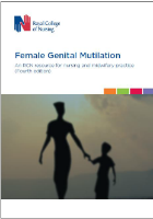 Royal College of Nursing (2019) Female genital mutilation. An RCN resource for nursing and midwifery practice (4th edn), London: RCN.