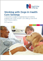 Royal College of Nursing (2019) Working with dogs in health care settings. a protocol to support organisations considering working with dogs in health care settings and allied health environments. 2019 revision, London: RCN.