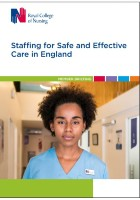 Royal College of Nursing (2019) Staffing for safe and effective care in England. Member briefing. London: RCN.