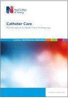 Royal College of Nursing (2019) Catheter care: RCN guidance for healthcare professionals, London: RCN.