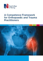 Royal College of Nursing (2019) Competences: a competence framework for orthopaedic and trauma practitioners, London: RCN.