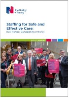 Borneo A, Cackett R, Fry O, Kiely S, Knape J, Maynard E, Oorthuysen-Dunne J and Turnbull L (2019) Staffing for safe and effective care: RCN member campaigning in the UK. Policy report, London: RCN.