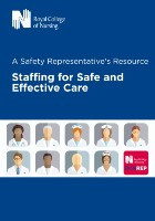 Royal College of Nursing (2020) A safety representative's resource staffing for safe and effective care, London: RCN.
