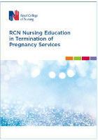 Royal College of Nursing (2020) RCN nursing education in termination of pregnancy services, London: RCN.