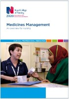 Royal College of Nursing (2020) Medicines management: an overview for nursing. London: RCN.